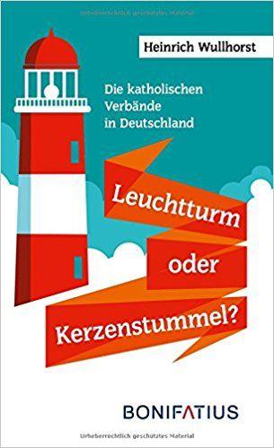 Die katholischen Verbände in Deutschland - Leuchtturm oder Kerzenstummel